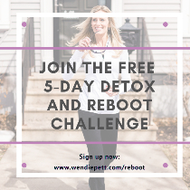 JOIN THE FREE 5 DAY DETOX + REBOOT CHALLENGE!