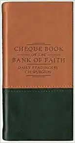 Cheque Book of the Bank of Faith by C. H. Spurgeon