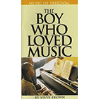 THE BOY WHO LOVED MUSIC
