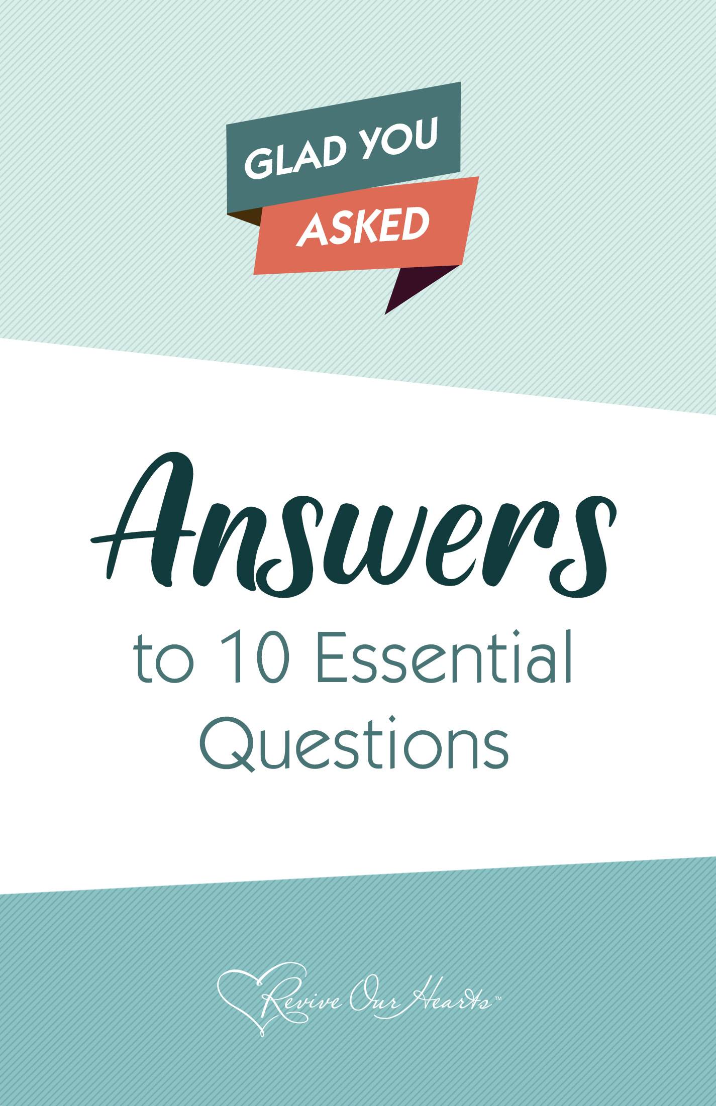 Glad You Asked: Answers to 10 Essential Questions