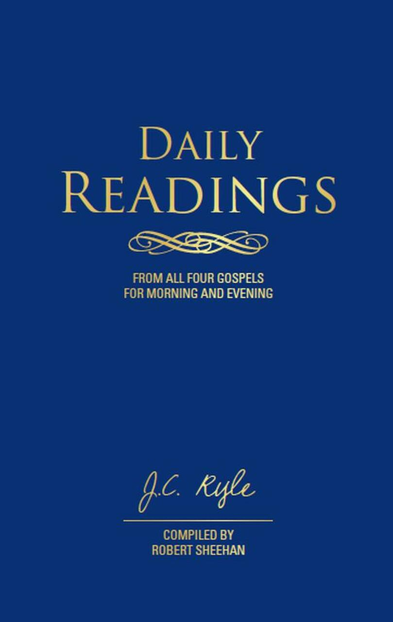 Daily Readings from All Four Gospels by J.C. Ryle