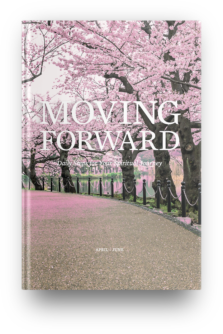 Moving Forward: Daily Steps for Your Spiritual April - June