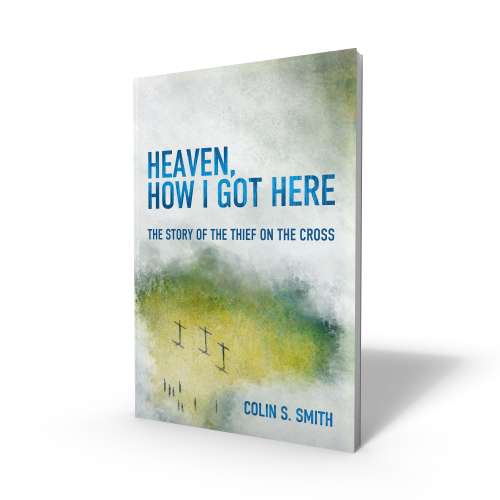 'Heaven, How I Got Here' by Colin S Smith.
