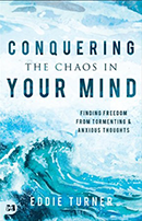 Conquering the Chaos in Your Mind (Book & 3-CD/Audio Series) by Eddie Turner; Code: 9727