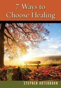 7 Ways to Choose Healing