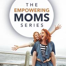 Empowering Moms Series