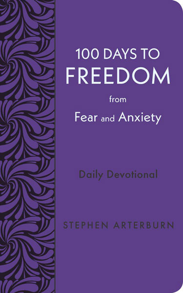 100 Days to Freedom from Fear and Anxiety by Stephen Arterburn