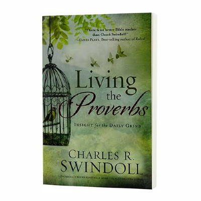 Living the Proverbs: Insight for the Daily Grind