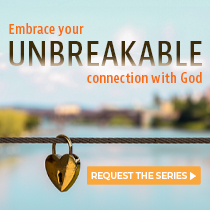 Embrace Your Unbreakable Connection to God