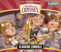 Adventures in Odyssey® #54: Clanging Cymbals and the Meaning of God's Love