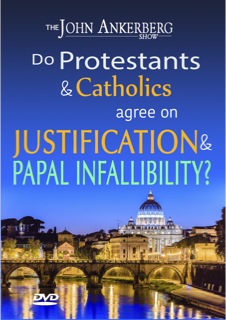 Do Roman Catholics and Protestants Agree on Justification and Papal Infallibility?