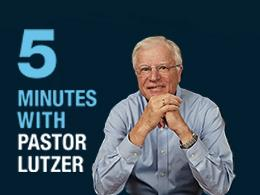 5 Minutes With Pastor Lutzer
