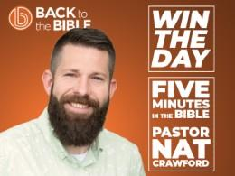 Win the Day: Five Minutes with Pastor Nat Crawford
