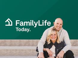 FamilyLife Today® with Dave and Ann Wilson