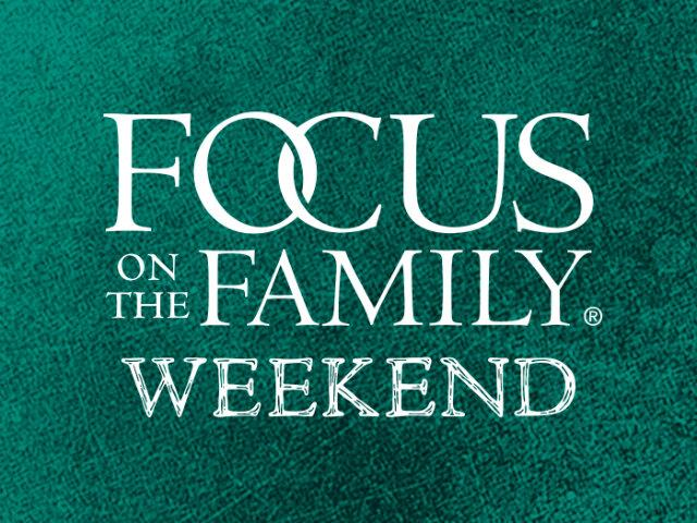 Focus on the Family Weekend Magazine