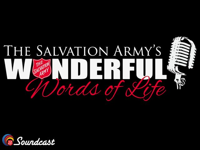 Wonderful Words of Life with The Salvation Army Soundcast